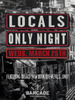 Locals Only Night — March 25, 2015 at Barcade® at St. Mark's Place in New York, NY