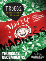 Tröegs Independent Brewing - Mad Elf Night — December 15, 2016 at Barcade® at St. Mark's Place in New York, NY