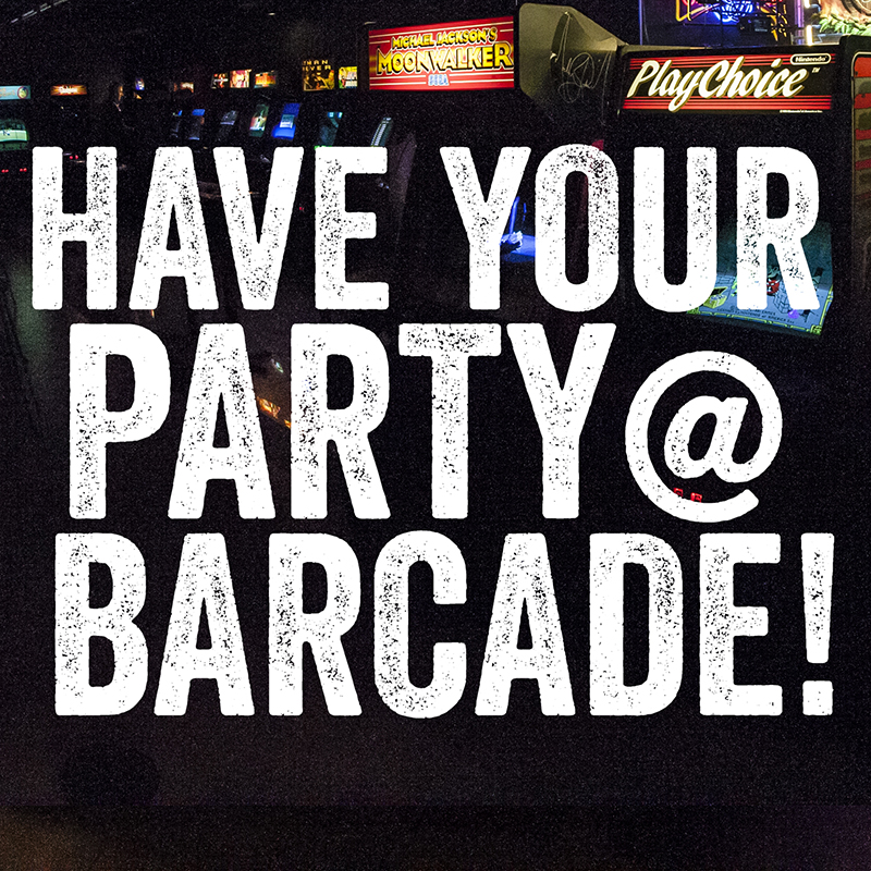 Have your party at Barcade