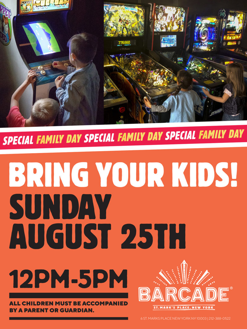 Family Day — Sunday, August 25th 2019 at Barcade® St Mark's, New York, NY